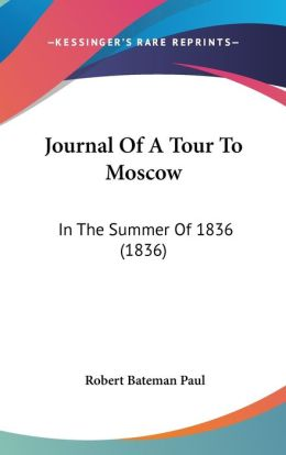 Journal Of A Tour To Moscow