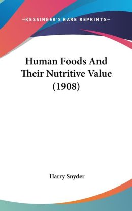 Human Foods and Their Nutritive Value (1908)