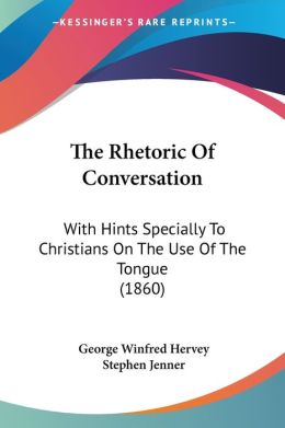 The Rhetoric Of Conversation