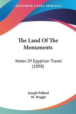 The Land of the Monuments: Notes of Egyptian Travel (1898)