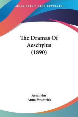 The Dramas of Aeschylus (1890)