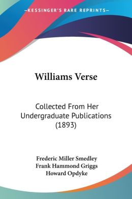 Williams Verse: Collected from Her Undergraduate Publications (1893)