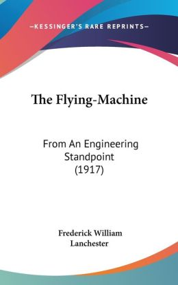 The Flying-Machine: From an Engineering Standpoint (1917)
