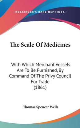 The Scale Of Medicines
