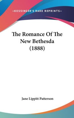 The Romance of the New Bethesda (1888)