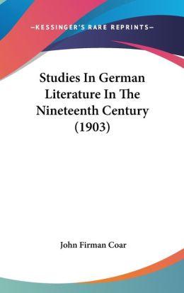 Studies in German Literature in the Nineteenth Century (1903)