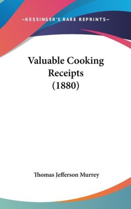 Valuable Cooking Receipts (1880)