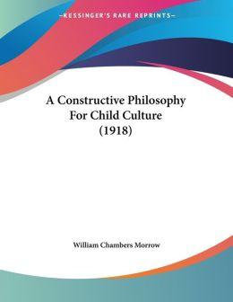 A Constructive Philosophy for Child Culture (1918)