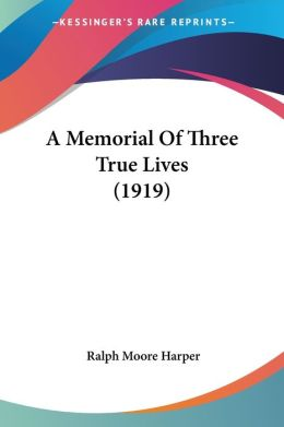 A Memorial of Three True Lives (1919)
