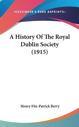 A History of the Royal Dublin Society (1915)