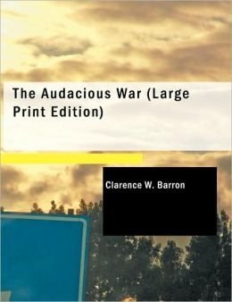 The Audacious War (Large Print Edition)