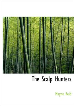 The Scalp Hunters (Large Print Edition)