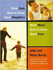 What Dads Need to Know about Daughters, What Moms Need to Know about Sons