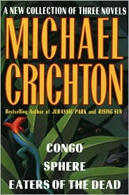 Michael Crichton: Congo, Sphere, Eaters of the Dead