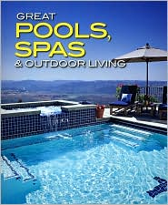 Great Pools, Spas and Outdoor Living