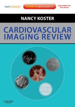 Cardiovascular Imaging Review: Expert Consult