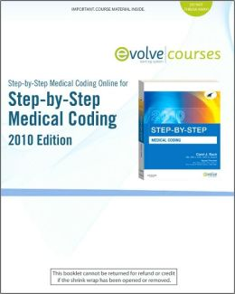 Medical Coding Online 2010 for Step-By-Step Medical Coding 2010 Edition (User Guide & Access Code)