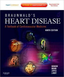 Braunwald's Heart Disease: A Textbook of Cardiovascular Medicine, Single Volume: Expert Consult Premium Edition - Enhanced Online Features and Print