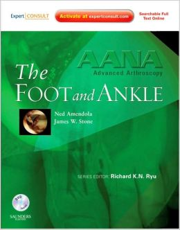 AANA Advanced Arthroscopy: The Foot and Ankle: Expert Consult: Online, Print and DVD