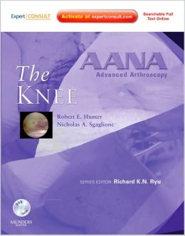 AANA Advanced Arthroscopy: The Knee: Expert Consult: Online, Print and DVD