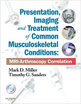 Presentation, Imaging and Treatment of Common Musculoskeletal Conditions Expert Consult: MRI-Arthroscopy Correlation (Expert Consult - Online and Print)