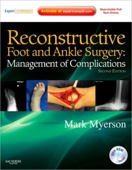 Reconstructive Foot and Ankle Surgery: Management of Complications: Expert Consult: Online, Print, and DVD