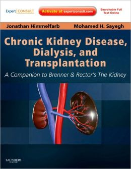 Chronic Kidney Disease, Dialysis, and Transplantation: A Companion to Brenner and Rector's The Kidney - Expert Consult: Online and Print