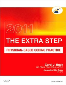 The Extra Step, Physician-Based Coding Practice 2011 Edition