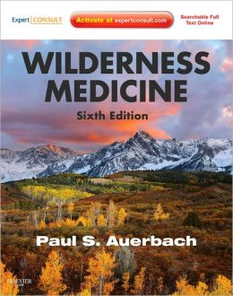 Wilderness Medicine: Expert Consult Premium Edition - Enhanced Online Features and Print, Sixth Edition