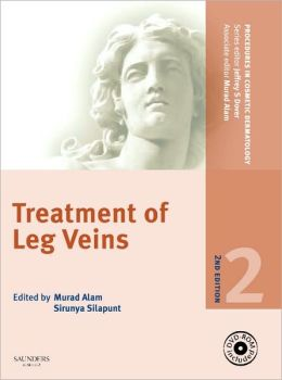 Procedures in Cosmetic Dermatology Series: Treatment of Leg Veins: Text with DVD