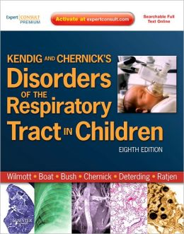 Kendig & Chernick's Disorders of the Respiratory Tract in Children: Expert Consult - Online and Print