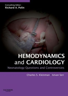 Hemodynamics and Cardiology: Neonatology Questions and Controversies