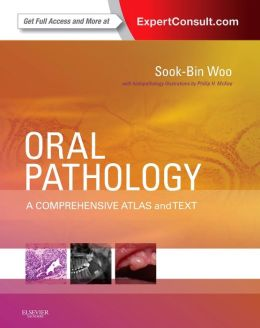 Oral Pathology: A Comprehensive Atlas and Text with EXPERT CONSULT - Online and Print
