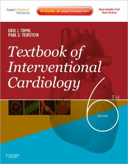 Textbook of Interventional Cardiology: Expert Consult Premium Edition - Enhanced Online Features and Print