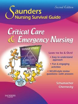 Saunders Nursing Survival Guide: Critical Care & Emergency Nursing