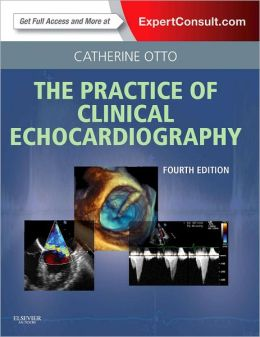 Practice of Clinical Echocardiography: Expert Consult Premium Edition - Enhanced Online Features and Print