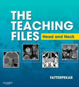 The Teaching Files: Head and Neck Imaging: Expert Consult
