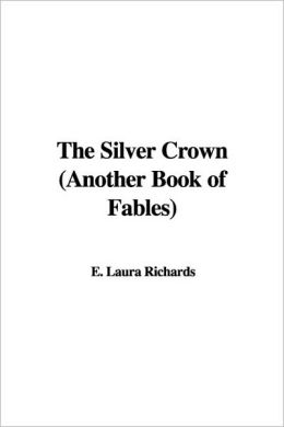 The Silver Crown (Another Book of Fables)