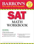 Book Cover Image. Title: Barron's SAT Math Workbook, 5th Edition, Author: Lawrence Leff M.S.