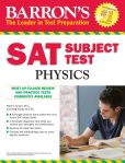 Book Cover Image. Title: Barron's SAT Subject Test Physics, Author: Greg Young