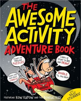 The Awesome Activity Adventure Book: Featuring Kow Kapow and the Bonsai Kid!