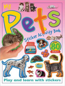 My Pets: Play and Learn with Stickers