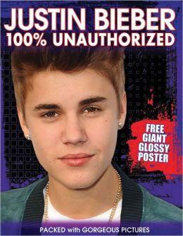 Justin Bieber 100% Unauthorized