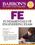 Book Cover Image. Title: Barron's FE Exam, 3rd Edition:  Fundamentals of Engineering Exam, Author: Masoud Olia, Ph.D, P.E.
