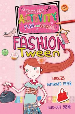 The Fashion Tween Pocket Activity Fun & Games: Includes Games, Cutouts, Foldout Scenes, Textures, Stickers, and Stencils