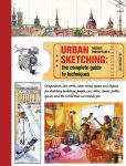 Book Cover Image. Title: Urban Sketching:  The Complete Guide to Techniques, Author: Thomas Thorspecken