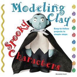 Spooky Characters: Easy-to-Follow Clay-Making Projects in Simple Steps (Modeling Clay Books) Bernadette Cuxart