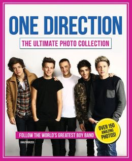 One Direction: The Ultimate Photo Collection: Follow the World's Greatest Boy Band