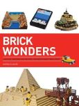 Book Cover Image. Title: Brick Wonders:  Wonders of the World to Make from LEGO, Author: Warren Elsmore