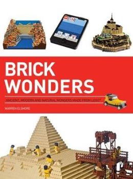 Brick Wonders: Wonders of the World to Make from LEGO
